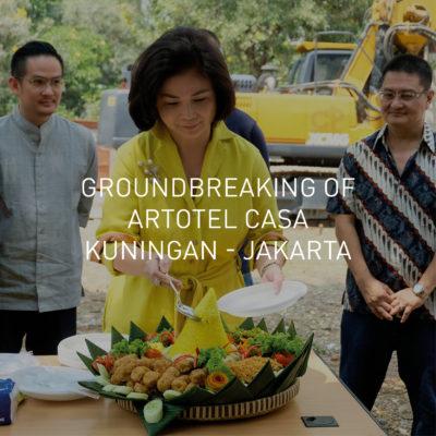 FIRST MILESTONE OF ARTOTEL CASA KUNINGAN – JAKARTA